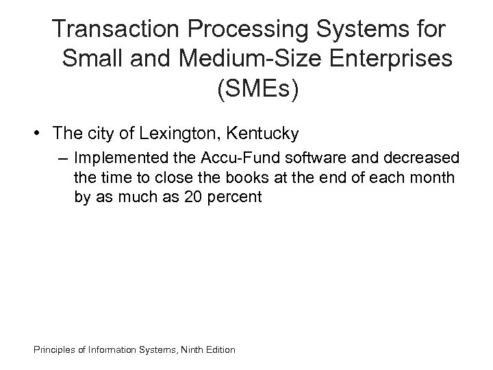 Transaction Processing Systems for Small and Medium-Size Enterprises (SMEs) • The city of Lexington,