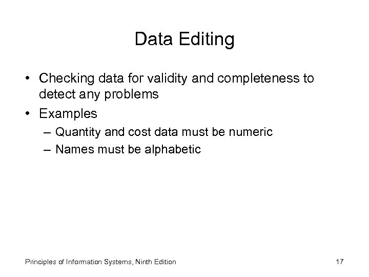 Data Editing • Checking data for validity and completeness to detect any problems •