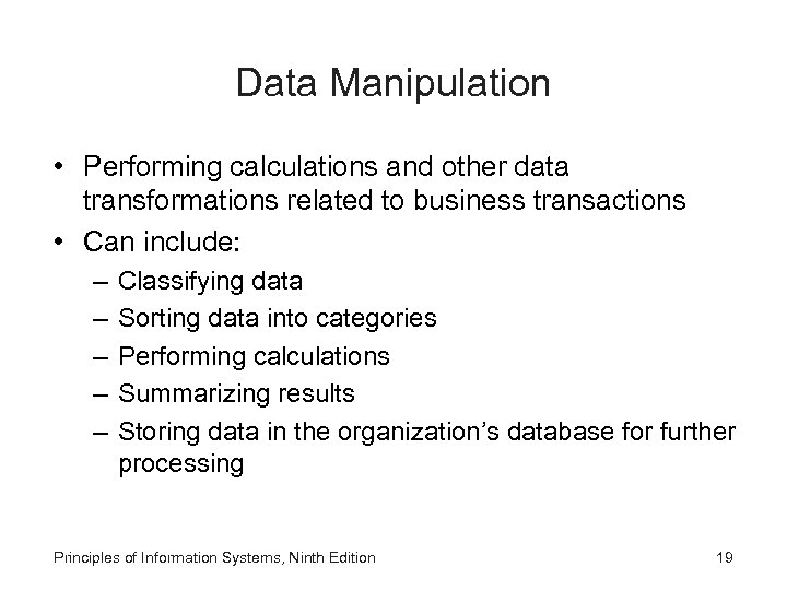Data Manipulation • Performing calculations and other data transformations related to business transactions •