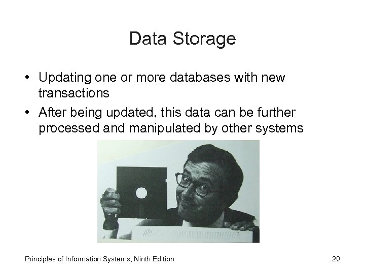 Data Storage • Updating one or more databases with new transactions • After being