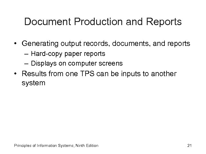 Document Production and Reports • Generating output records, documents, and reports – Hard-copy paper