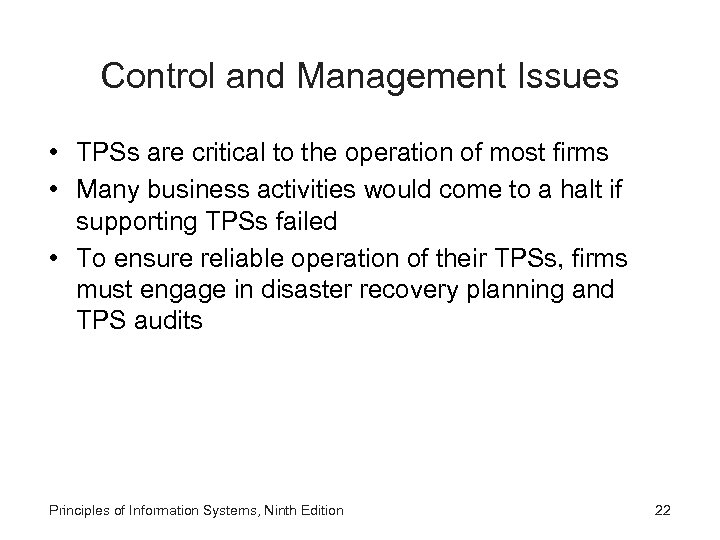 Control and Management Issues • TPSs are critical to the operation of most firms