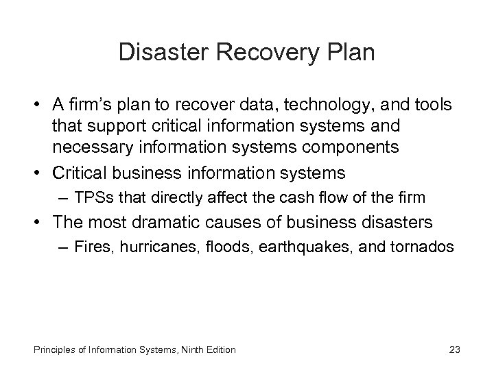 Disaster Recovery Plan • A firm's plan to recover data, technology, and tools that