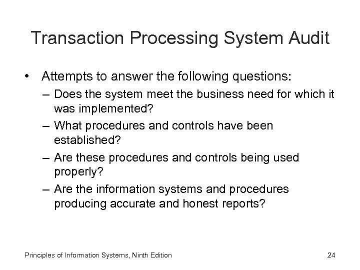 Transaction Processing System Audit • Attempts to answer the following questions: – Does the