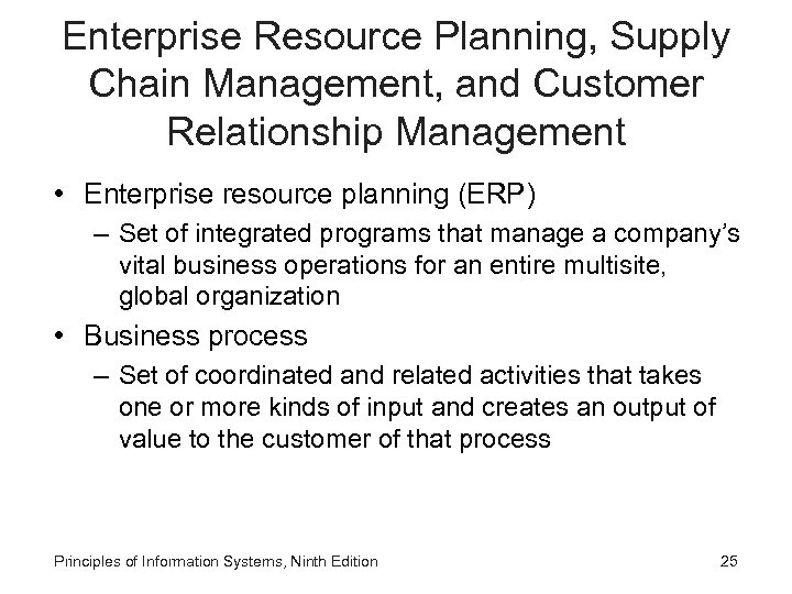 Enterprise Resource Planning, Supply Chain Management, and Customer Relationship Management • Enterprise resource planning