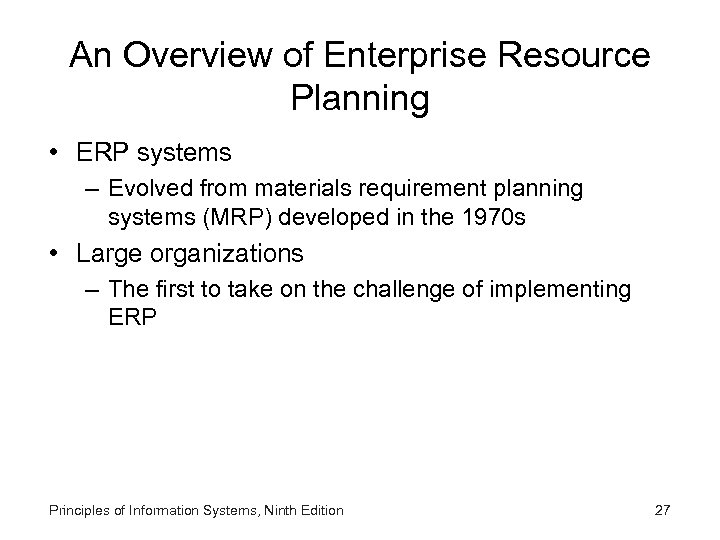 An Overview of Enterprise Resource Planning • ERP systems – Evolved from materials requirement