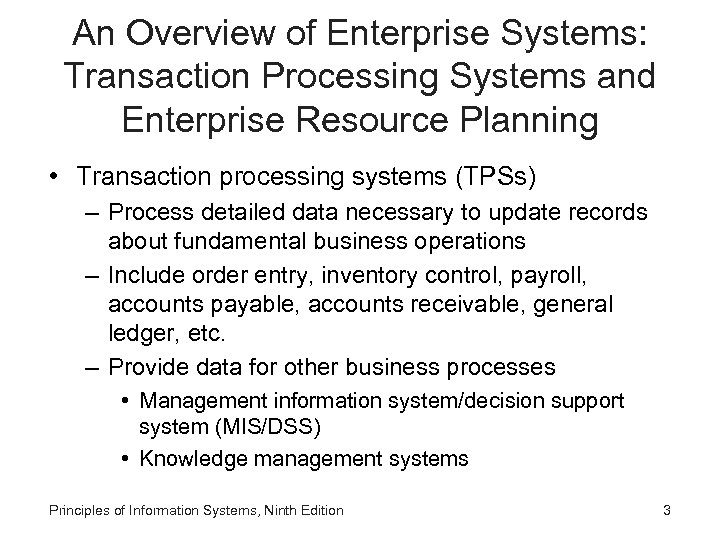An Overview of Enterprise Systems: Transaction Processing Systems and Enterprise Resource Planning • Transaction