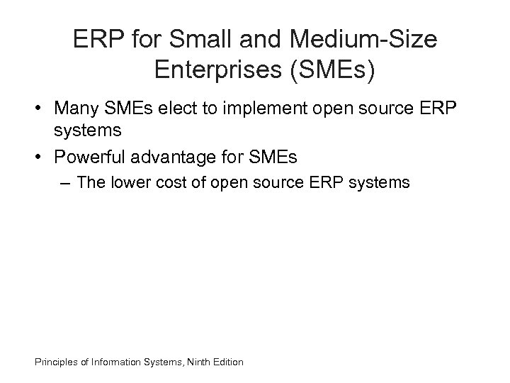ERP for Small and Medium-Size Enterprises (SMEs) • Many SMEs elect to implement open