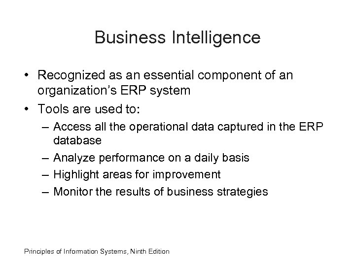 Business Intelligence • Recognized as an essential component of an organization's ERP system •