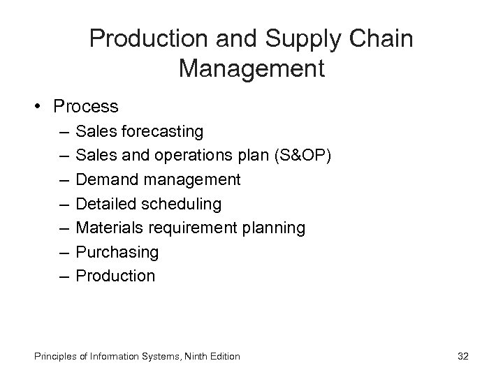 Production and Supply Chain Management • Process – – – – Sales forecasting Sales