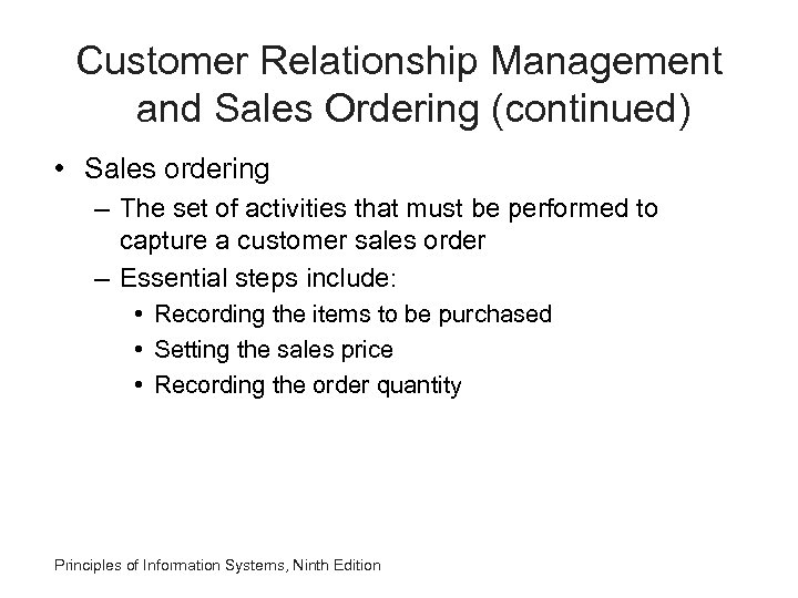 Customer Relationship Management and Sales Ordering (continued) • Sales ordering – The set of