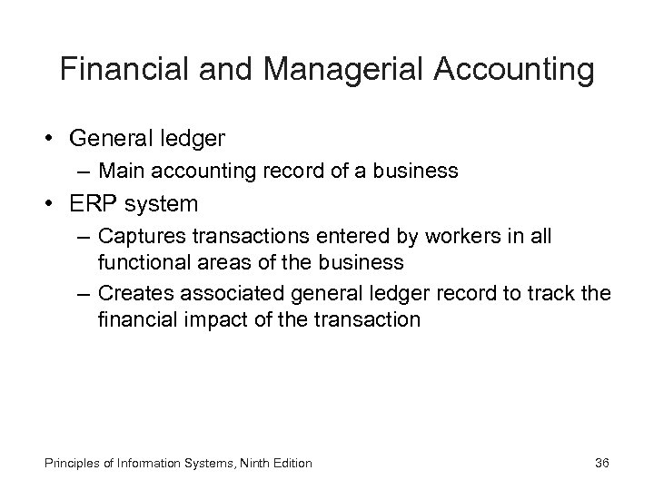 Financial and Managerial Accounting • General ledger – Main accounting record of a business