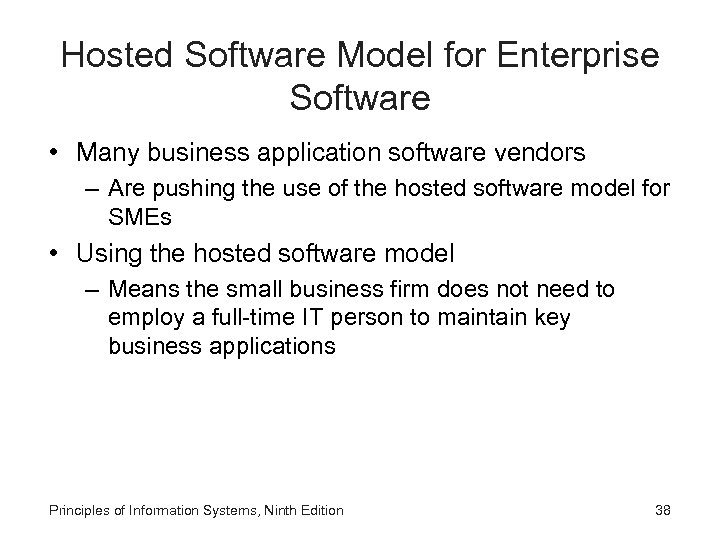Hosted Software Model for Enterprise Software • Many business application software vendors – Are