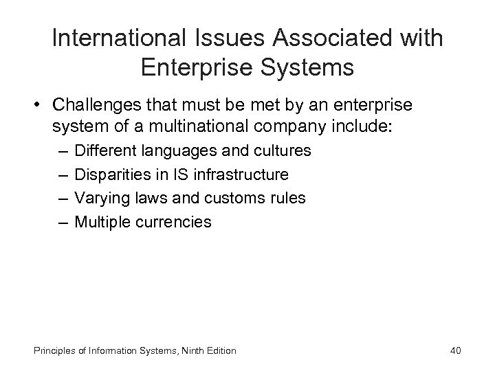 International Issues Associated with Enterprise Systems • Challenges that must be met by an