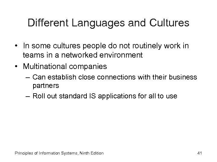 Different Languages and Cultures • In some cultures people do not routinely work in