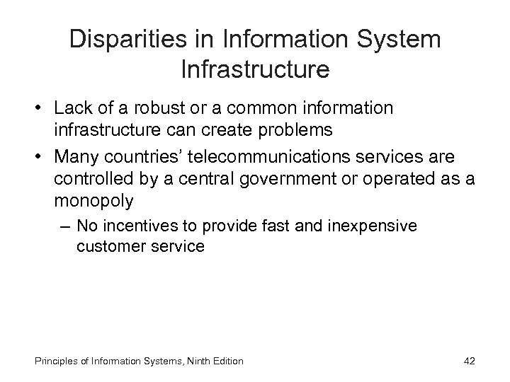Disparities in Information System Infrastructure • Lack of a robust or a common information