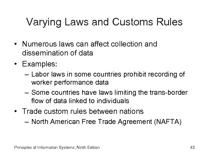 Varying Laws and Customs Rules • Numerous laws can affect collection and dissemination of