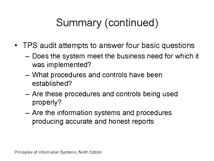 Summary (continued) • TPS audit attempts to answer four basic questions – Does the