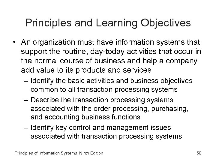 Principles and Learning Objectives • An organization must have information systems that support the