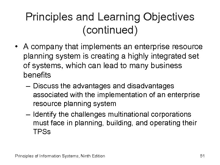 Principles and Learning Objectives (continued) • A company that implements an enterprise resource planning