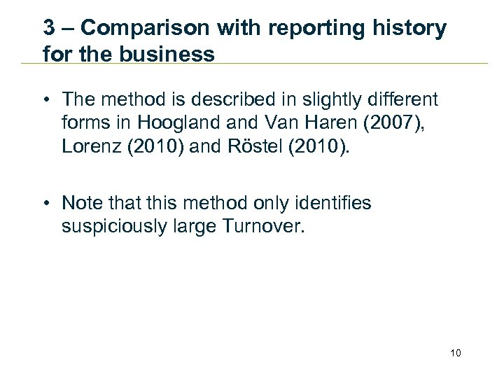 3 – Comparison with reporting history for the business • The method is described
