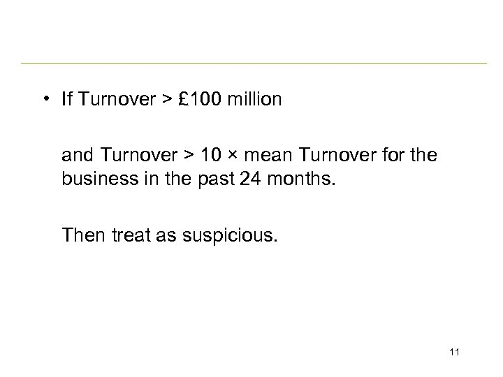 • If Turnover > £ 100 million and Turnover > 10 × mean