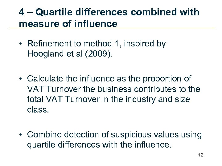 4 – Quartile differences combined with measure of influence • Refinement to method 1,