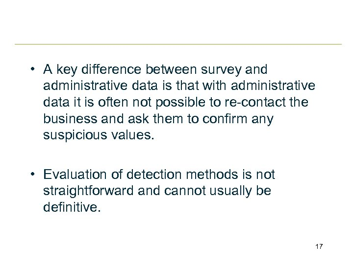 • A key difference between survey and administrative data is that with administrative