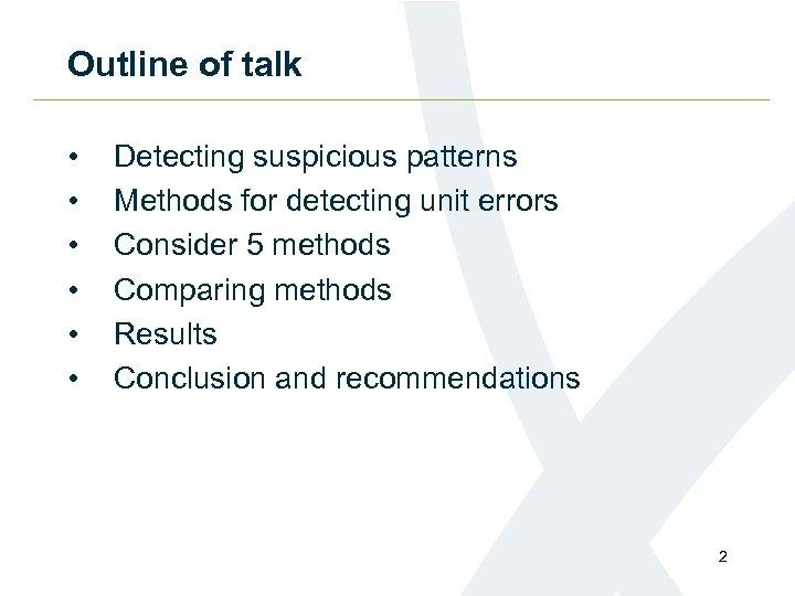 Outline of talk • • • Detecting suspicious patterns Methods for detecting unit errors