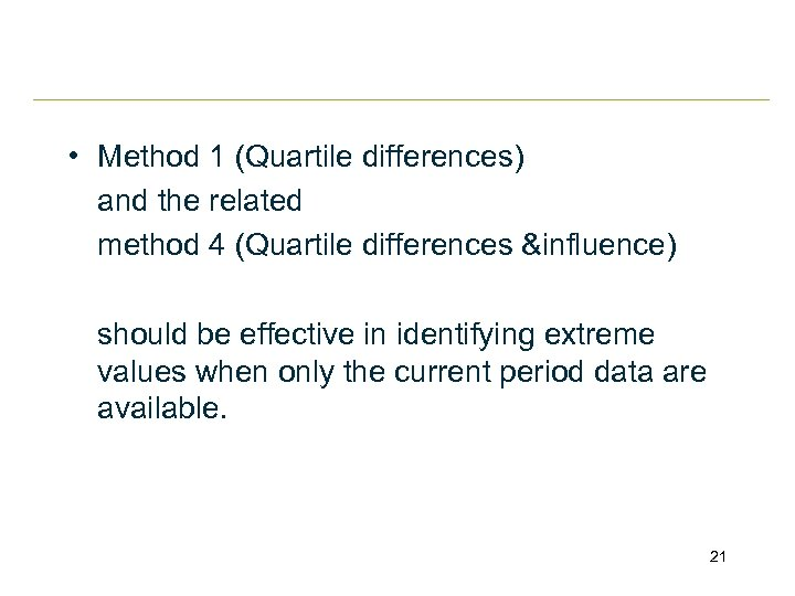 • Method 1 (Quartile differences) and the related method 4 (Quartile differences &influence)