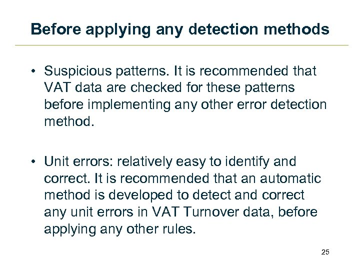 Before applying any detection methods • Suspicious patterns. It is recommended that VAT data