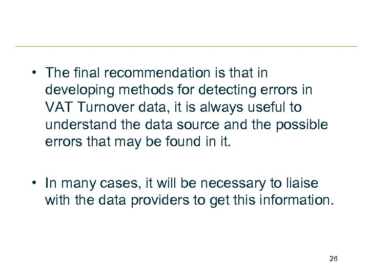 • The final recommendation is that in developing methods for detecting errors in