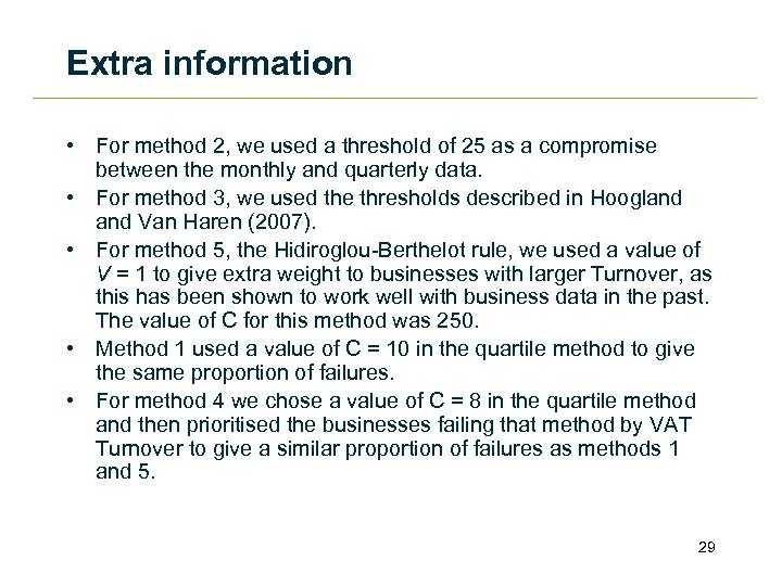 Extra information • For method 2, we used a threshold of 25 as a