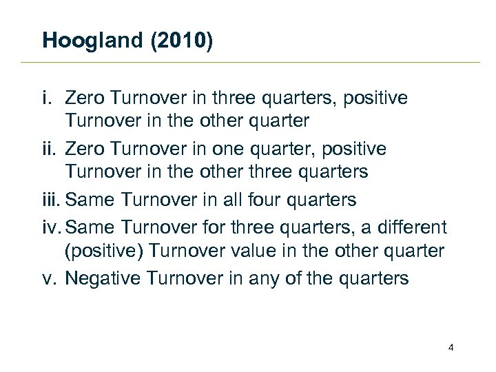 Hoogland (2010) i. Zero Turnover in three quarters, positive Turnover in the other quarter