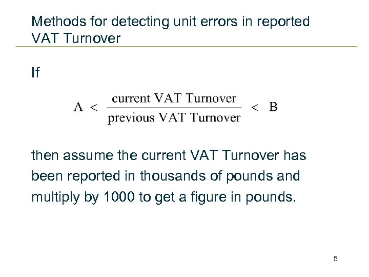 Methods for detecting unit errors in reported VAT Turnover If then assume the current