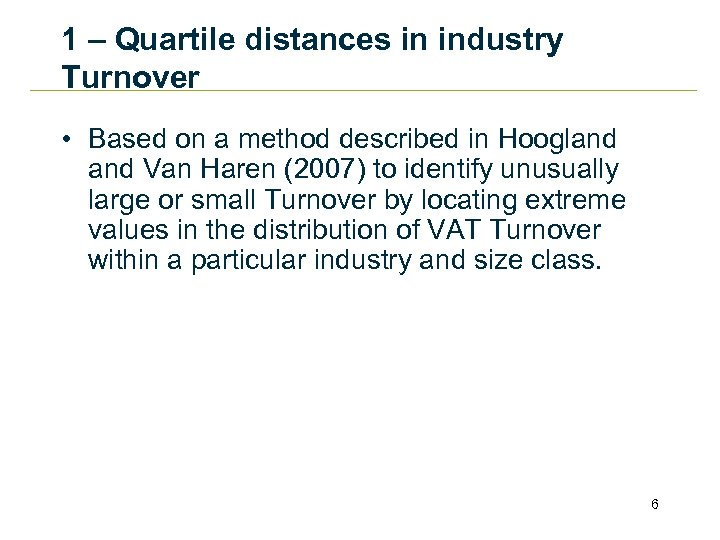 1 – Quartile distances in industry Turnover • Based on a method described in