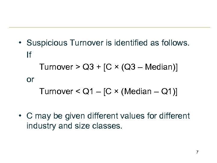 • Suspicious Turnover is identified as follows. If Turnover > Q 3 +