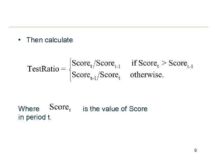 • Then calculate Where in period t. is the value of Score 9
