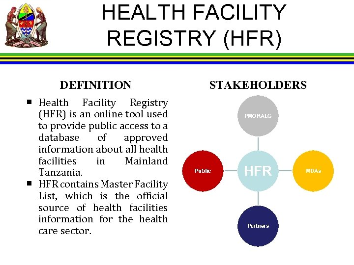HEALTH FACILITY REGISTRY (HFR) DEFINITION Health Facility Registry (HFR) is an online tool used