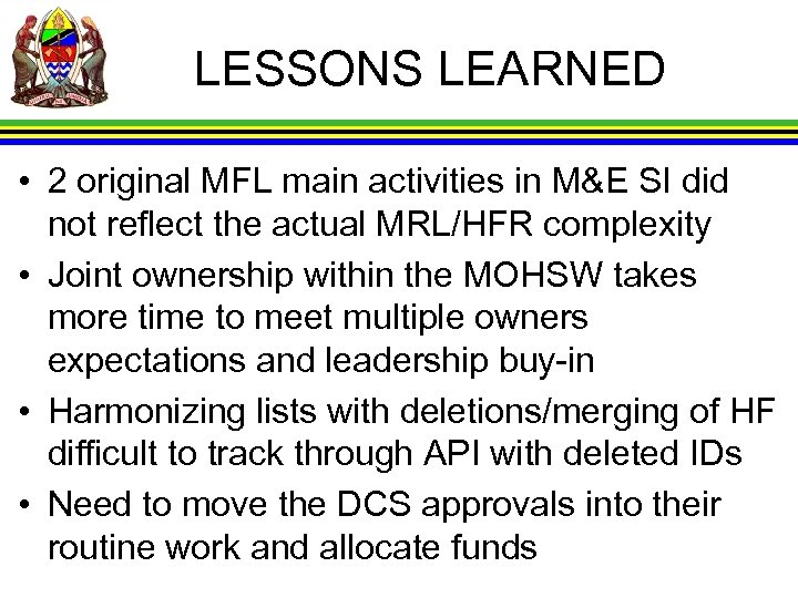 LESSONS LEARNED • 2 original MFL main activities in M&E SI did not reflect