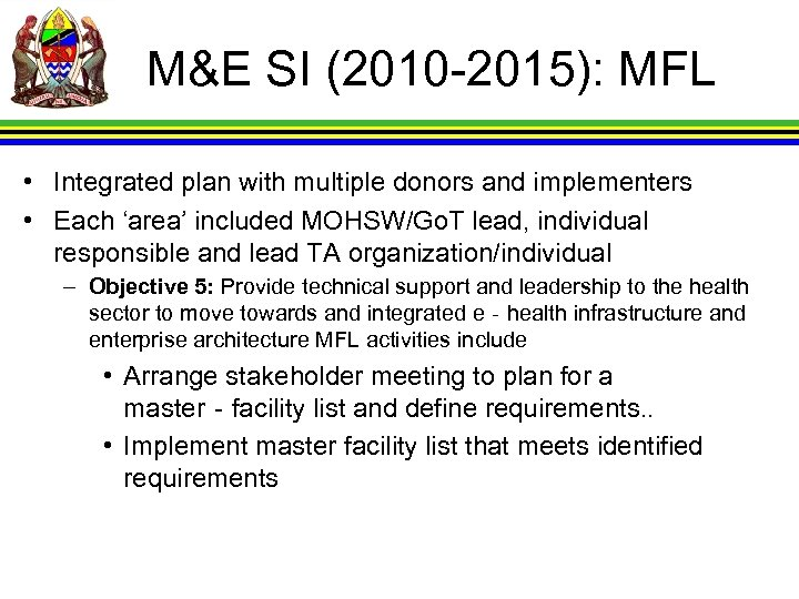 M&E SI (2010 -2015): MFL • Integrated plan with multiple donors and implementers •