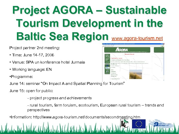 Project AGORA – Sustainable Tourism Development in the Baltic Sea Region www. agora-tourism. net
