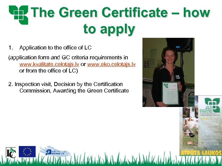 The Green Certificate – how to apply 1. Application to the office of LC