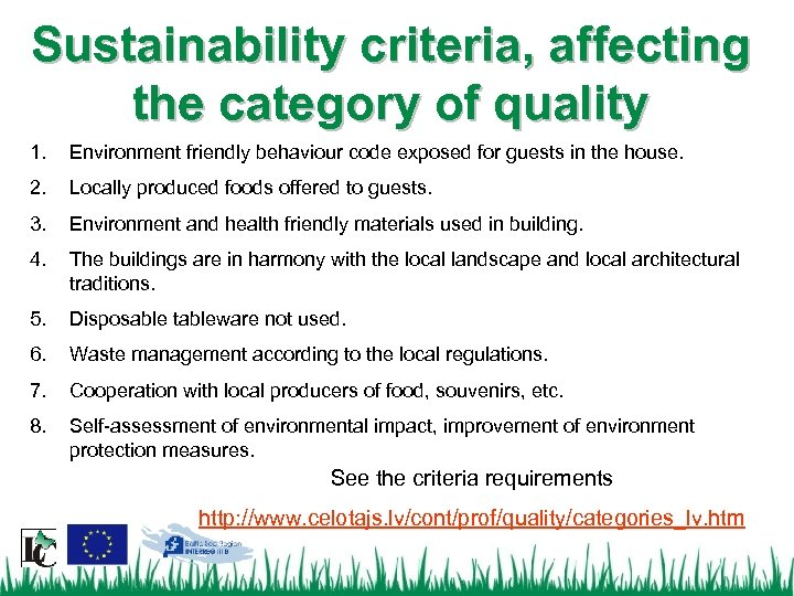 Sustainability criteria, affecting the category of quality 1. Environment friendly behaviour code exposed for