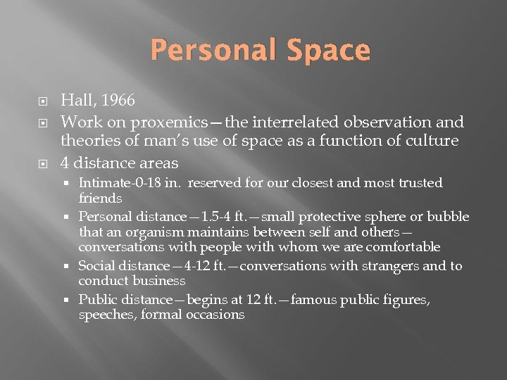 Personal Space Hall, 1966 Work on proxemics—the interrelated observation and theories of man's use