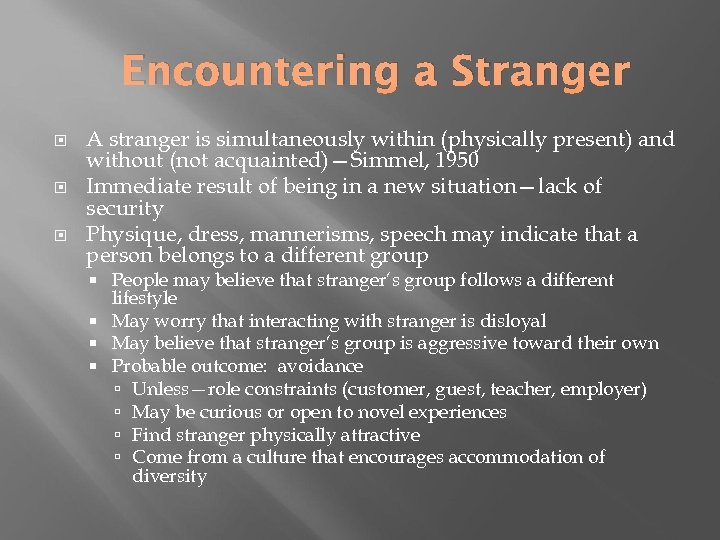 Encountering a Stranger A stranger is simultaneously within (physically present) and without (not acquainted)—Simmel,
