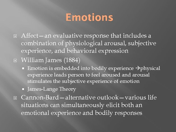 Emotions Affect—an evaluative response that includes a combination of physiological arousal, subjective experience, and