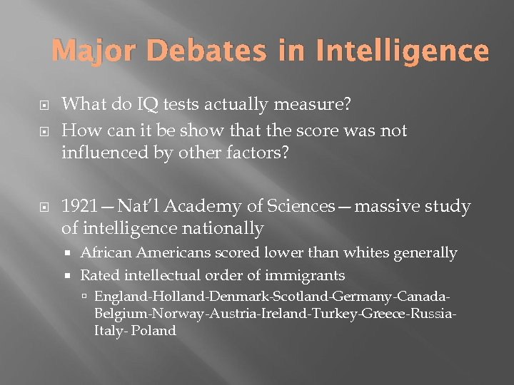Major Debates in Intelligence What do IQ tests actually measure? How can it be