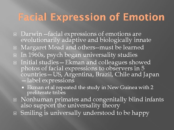 Facial Expression of Emotion Darwin --facial expressions of emotions are evolutionarily adaptive and biologically