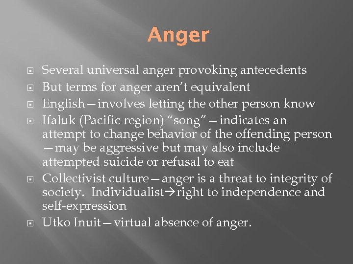 Anger Several universal anger provoking antecedents But terms for anger aren't equivalent English—involves letting